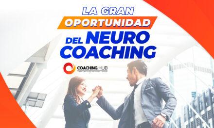 La gran oportunidad del Neuro Coaching