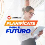 Planifícate para el futuro