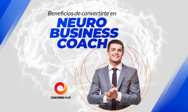 Beneficios de convertirte en Neuro Business Coach