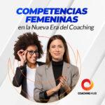 Competencias Femeninas en la Nueva Era del Coaching